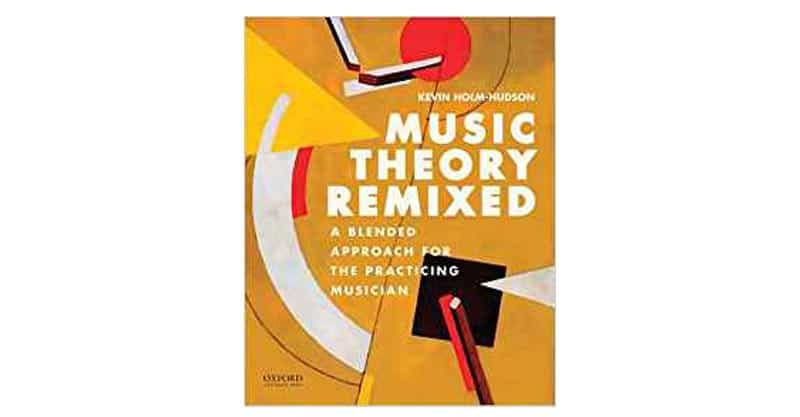 Music Theory Remixed: A Blended Approach For The Practicing Musician