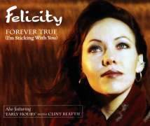 Felicity Urquhart - Forever True (i'm Sticking With You) - CD Single