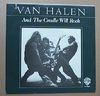 VAN HALEN - AND THE CRADLE WILL ROCK