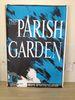 PARISH GARDEN - AFTER HTE FIDGET TOUR