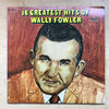WALLY FOWLER - 16 GREATEST HITS