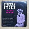 T TEXAS TYLER - The Great Texan
