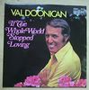 VAL DOONICAN - IF THE WHOLE WORLD STOPPED LOVING