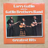 LARRY GATLIN & BROTHERS - GREATEST HITS