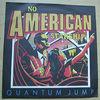 QUANTUM JUMP - NO AMERICAN STARSHIP