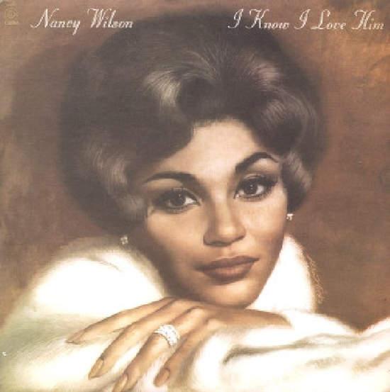 Nancy Wilson - I Know I Love Him