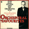 Hylton,Jack & his Orch. - A Programme Of Light Orchestral Favourites