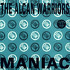 Alcan Warriors - Maniac