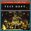 Test Dept - A Good Night Out
