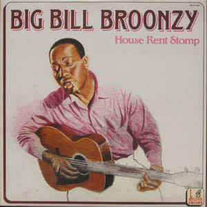 Big Bill Broonzy ‎ - House Rent Stomp - LP