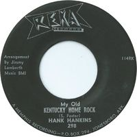 Hank Hankins - My Old Kentucky Home Rock - 45