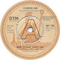 Curved Air - Baby Please Don't Go - 45
