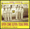 VARIOUS ARTISTS - Seven Come Eleven - Texas Swing On Radio & Tv 1946-64