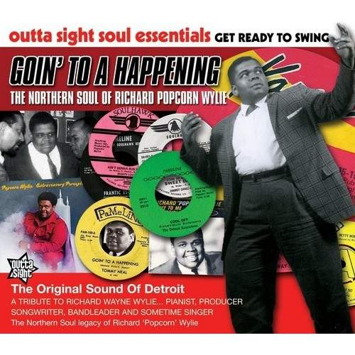 Goin' To A Happening - Goin' To A Happening - The Northern Soul Of Richard Popcorn Wylie - CD