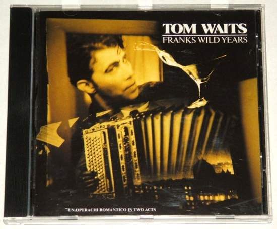 Tom Waits - Franks Wild Years - 17 Track Cd