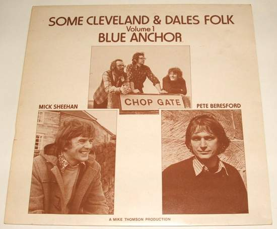 Blue Anchor / Mick Sheehan / Pete Beresford - Some Cleveland & Dales Folk Volume 1 - Uk Lp