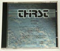 Thirst - Two Eyes Blind - Uk Cd - CD