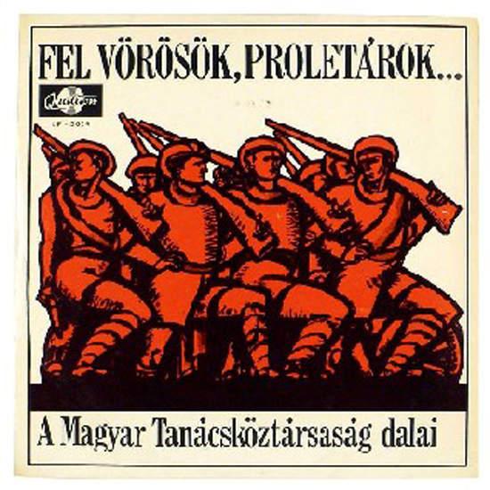 "Fadgyas Imre/lajos Meszaros/havasi Imre - Fel Vorosok, Proletarok... A Magyar Tanacskoztarsasag Dalai - 10"" Mini LP"