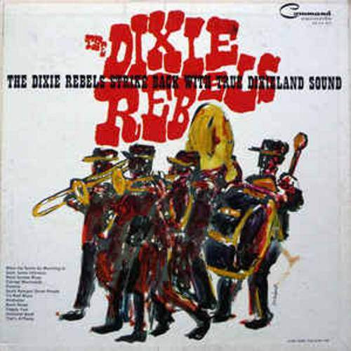 Dixie Rebels - The Dixie Rebels Strike Back With True Dixieland Sound - LP