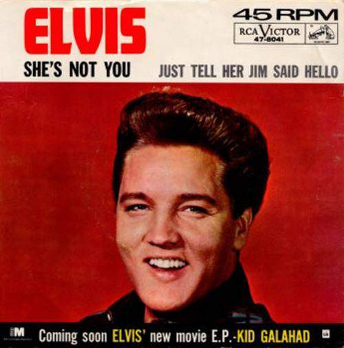 Elvis Presley With The Jordanaires - She's Not You / Just Tell Her Jim Said Hello - 45