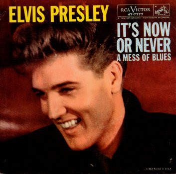 Elvis Presley With The Jordanaires - It's Now Or Never / A Mess Of Blues - 45