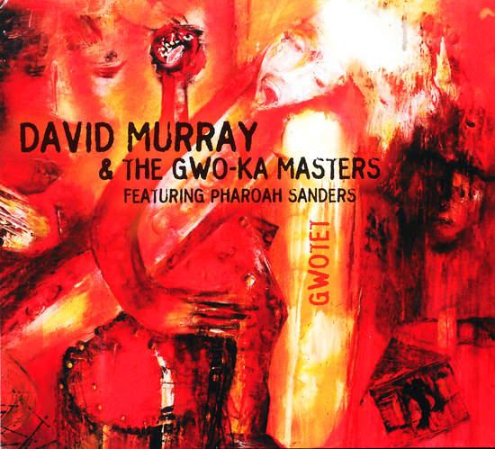 David Murray & The Gwo-ka Masters Pharoah Sand - Gwotet - CD