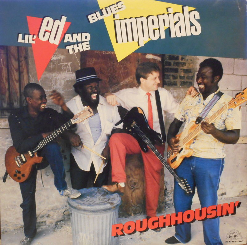 Lil' Ed & The Blues Imperials - Roughhousin' Album