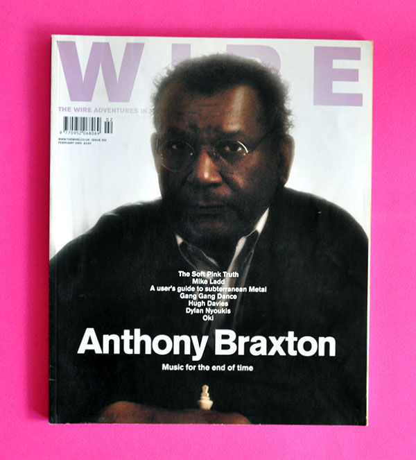 ANTHONY BRAXTON - The Wire Magazine - Magazine