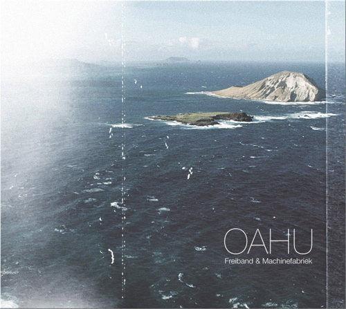 FREIBAND & MACHINEFABRIEK - Oahu - CD