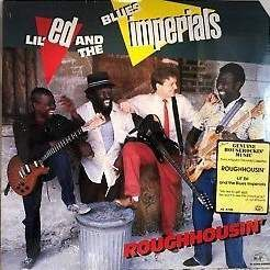 Roughhousin' - Lil' Ed & Blues Imperials 
