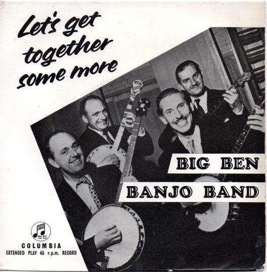 BIG BEN BANJO BAND - LET'S GET TOGETHER SOME MORE EP - EP