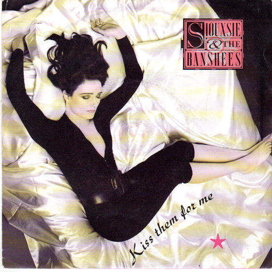 """SIOUXSIE & THE BANSHEES - KISS THEM FOR ME / RETURN - 7"""""""