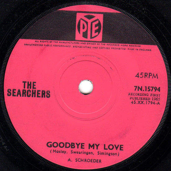 SEARCHERS - Goodbye My Love / Till I Met You