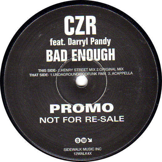 CZR FEATURING DARRYL PANDY - BAD ENOUGH - HENRY STREET MIX / ORIGINAL MIX / UNDERGROUNDDISCOFUNK REMIX / ACAPPELLA - PROMO PRESSI - 12""