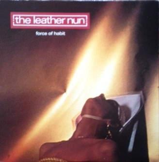 Leather Nun - Force Of Habit - LP