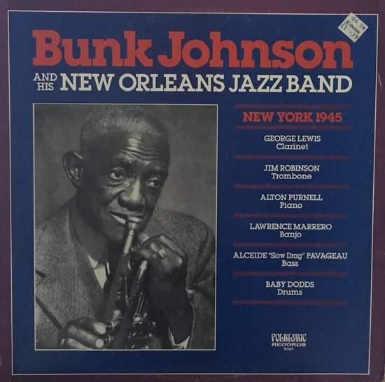 Bunk Johnson & His New Orleans Jazz Band - New York 1945 - LP