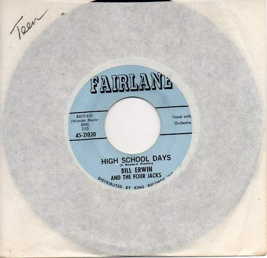 """Erwin,bill & The Four Jacks - High School Days/too Young To Be Blue - 7"""""""
