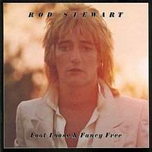 Foot Loose & Fancy Free - Rod Stewart