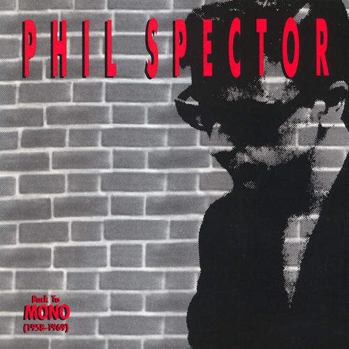 Phil Spector - Back To Mono (1958-1969) - CD