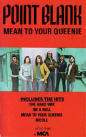 Point Blank - Mean To Your Queenie - Cassette