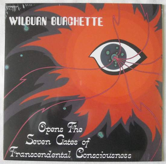 Wilburn Burchette - Opens The Seven Gates Of Transcendental Consciousness - LP