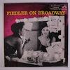Fiedler On Broadway - ARTHUR FIEDLER & BOSTON POPS
