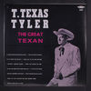 The Great Texan - T. TEXAS TYLER