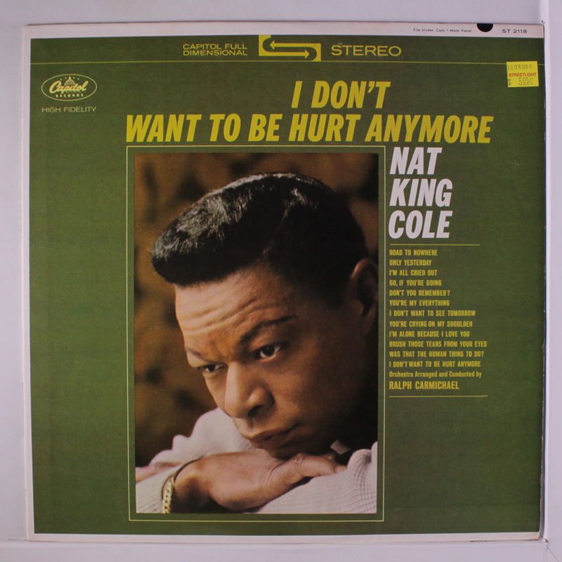 Nat King Cole I Dont Want To Be Hurt Anymore Records Lps Vinyl