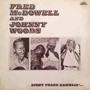 Fred Mcdowall & Johnny Woods - Eight Years Ramblin' - DAT