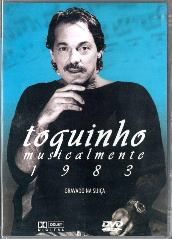 TOQUINHO - Musicalmente - DVD