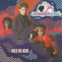 "Thompson Twins - Hold Me Now - 7"" PS"