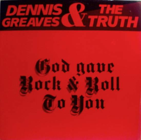 "Greaves,dennis & The Truth - God Gave Rock & Roll To You - 12"" PS"