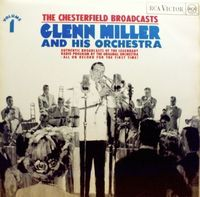 Miller. Glenn & His Orchestra - The Chesterfield Broadcasts, Volume 1 - LP