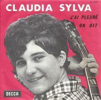 """Sylva. Claudia - J' Ai Pleuré - 7""""PS"""